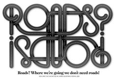 Like: The use of roads. It would be amazing to be able to find roads that form this creation of letters and take it from an ariel view. Another idea I have had is to look in a map book at the roads and see what letters they form.