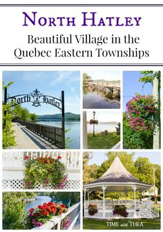 North Hatley: Beautiful Village In The Quebec Eastern Townships ~ It is truly a picturesque village filled with gorgeous floral displays during the summer.