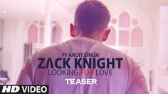 Exclusive: 'Looking For Love' Song Teaser | Zack Knight | Arijit Singh |...