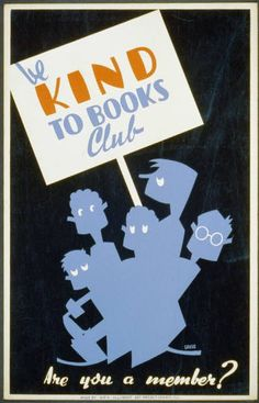 Be Kind To Books Club, Illinois unit Federal Art Project c.1936-1940; Library of Congress WPA Posters collection