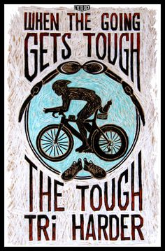 """When the going gets tough - the tough TRI harder"". Triathlon graphic from Cycology."