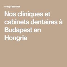Nos cliniques et cabinets dentaires à Budapest en Hongrie