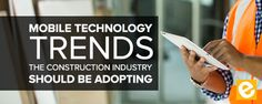 Mobile Tech Trends in Construction Industry