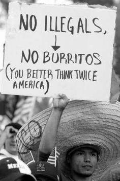 No illegals, no Burritos