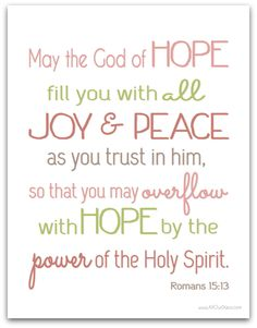 HOPE, JOY, PEACE Romans 15:13 #freeprintable TODAY ONLY 10/8/13! @ AllOurDays.com #31days of Free Printable Wall Art Romans 15 13, Bible Verse Wallpaper, Healing Words, Christian Inspiration, Christian Quotes, Scripture Art, Bible Verses, Christian Facebook Cover, Words Of Encouragement