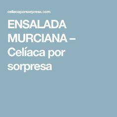 ENSALADA MURCIANA – Celíaca por sorpresa
