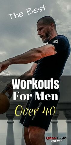 What are the best workouts for men over 40? I discuss the best workouts in this article for men over 40 looking to lose fat and get lean.
