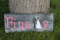 Finally wedding engagement sign via Etsy