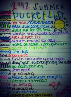 Summer bucketlist!! Already done: Get tan Meet someone new Stay up for 24 hrs Take at least a 1,000 pictures Go camping