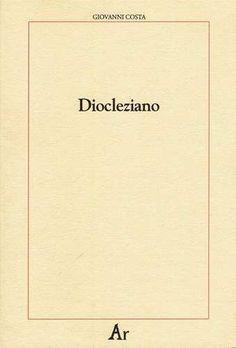 Prezzi e Sconti: #Diocleziano costa giovanni New  ad Euro 7.00 in #Edizioni di ar #Libri