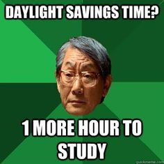 ..oh the fun of growing up as the stereotypical Asian student :)