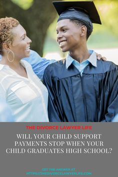 Do you have a child graduating high school soon? Learn how their graduation may affect your child support payments and what to do about it. #divorcelawyerlife #childsupport #parenting #coparenting #divorceadvice #divorce