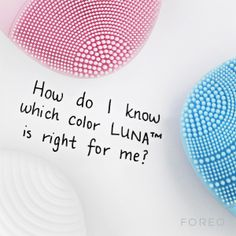 You should choose your LUNA™ depending on your skin type, the brush surfaces are all designed differently for this reason. Pink: normal/sensitive, blue: combination and white: ultra-sensitive
