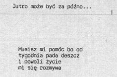Jarosław Borszewicz Polish Words, Sing Me To Sleep, I Am Sad, God Loves You, Poem Quotes, My Heart Is Breaking, Word Porn, Haiku, Quotations