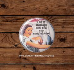 Humorous, Sarcastic, Twisted, Retro Housewife Laundry and Martini 2 1/4 pin back button badge or magnet