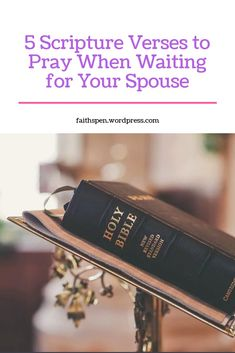 5 Scripture Verses to Pray When Waiting for Your Spouse Prayer List, Keep Praying, Bible Translations, Bible News, Answered Prayers, I Trusted You, You Promised, Holy Ghost