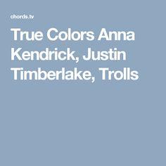 True Colors Anna Kendrick, Justin Timberlake, Trolls