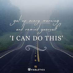 You can do it! motivation. inspiration. goals. dreams. quotes. wisdom. advice. life lessons.