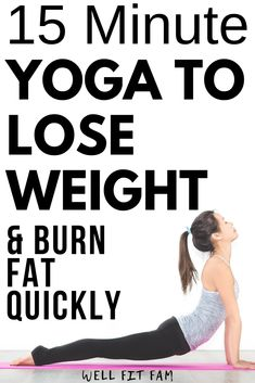 Nov 2019 - Use this 15 minute yoga routine to lose weight and burn fat quickly. It has been proven that yoga can help to lose weight quicker than. Diets Plans To Lose Weight, Weight Loss Meals, Easy Weight Loss Tips, Yoga For Weight Loss, Losing Weight Tips, Weight Loss Program, Fast Weight Loss, How To Lose Weight Fast, How To Burn Fat