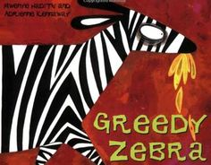 Greedy Zebra by Hadithi and Kennawa C-Compare and contrast within and between texts. Recognize literary elements. Use text features. A: Cross-checking Do the pictures and/or words look right? Do they sound right? Do they make sense? Read text as the author would say it, conveying the meaning or feeling.  Use punctuation to enhance phrasing and prosody. E: Use prior knowledge and context to predict and confirm meaning.   Tune in to interesting words and use new vocabulary in speaking and…