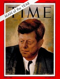 1962: TIME names U.S. President John Fitzgerald Kennedy its Man of the Year.