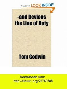 -and Devious the Line of Duty (9781153771146) Tom Godwin , ISBN-10: 1153771144  , ISBN-13: 978-1153771146 ,  , tutorials , pdf , ebook , torrent , downloads , rapidshare , filesonic , hotfile , megaupload , fileserve