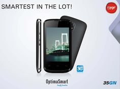 With OPS 35GN from Rage Mobiles flaunt the smartness.  Smartest in the LOT!  #OptimaSmart #SmartPhone #RageMobiles   Explore: http://bit.ly/1xalOMO