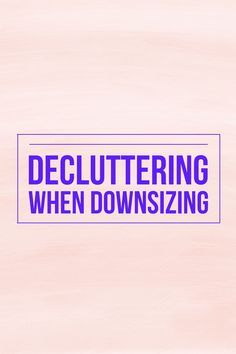 Decluttering When Downsizing. Tips on how to declutter when you downsize to a smaller home by Professional Organizer, Nancy Haworth of On Task Organizing in Raleigh, NC