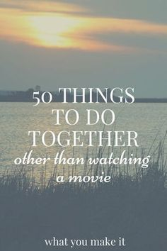 50 things to do together, other than watching movies. A list of things to do for married couples, dating couples, roommates, and friends. Fun ideas for date nights if you feel stuck in a rut! Marriage Tips, Love And Marriage, Relationship Advice, Strong Relationship, Happy Marriage, Healthy Relationships, Marriage Night, Marriage Romance, Bed Romance