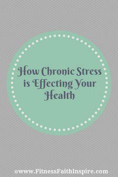 How Chronic Stress is Effecting Your Health! #healthyliving #health #stress #stressless #livebetter #fitness #faith #fitnessbyfaith
