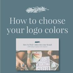 How to lick the colors for your logo and branding. #logo #colors #diy #branding #logodesign #blogger #blogging