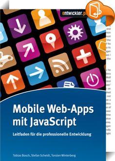 Mobile Web-Apps mit JavaScript    ::  Es herrscht ein regelrechter Hype um mobile Lösungen, erst recht seitdem androidbasierte Smartphones massenhaft auf den Markt drängen. Einen ähnlichen Aufschwung erlebt JavaScript, denn mit der enormen Ausbreitungsgeschwindigkeit von HTML5 wird diese Sprache immer interessanter. Dieses Buch richtet sich an Entwickler, die sich bewusst für den Weg der mobilen JavaScript Web-App entschieden haben und lernen möchten, wie man ein gutes Softwaredesign i...