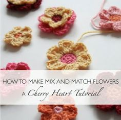 How To Crochet Flowers - excellent tutorial, with lots of pictures.