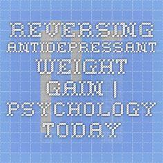 Reversing Antidepressant Weight Gain | Psychology Today