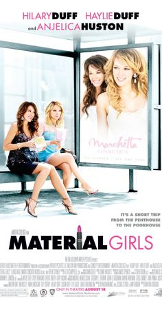 Two wealthy sisters, both heiresses to their family's cosmetics fortune, are given a wake-up call when a scandal and ensuing investigation strip them of their wealth. Girly Movies, Good Movies, Haylie Duff, Hilary Duff, Anjelica Huston, Movie Collection, Short Trip, Comedy Movies, Material Girls