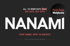 Nanami font Nanami is a brand new Japanese inspired type family. Originally influenced by early swiss geometric-style sans serif faces that were popular in use throughout Japan during the 1970s. Nanami consist of 18 individual font-face webfonts ranging from Thin through to Black.