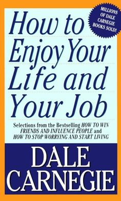 Bestseller Books Online How To Enjoy Your Life And Your Job Dale Carnegie $7.99  - http://www.ebooknetworking.net/books_detail-0671708260.html