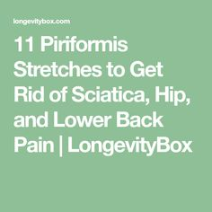 Remedies To Relief Pain 11 Piriformis Stretches to Get Rid of Sciatica, Hip, and Lower Back Pain Sciatica Stretches, Sciatica Relief, Sciatic Pain, Lumbar Pain, Piriformis Syndrome, How To Relieve Headaches, Natural Headache Remedies, Homeopathic Remedies, Leg Pain