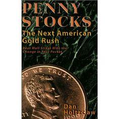 Penny Stocks: The Next American Gold Rush --- http://www.amazon.com/Penny-Stocks-Next-American-Gold/dp/0967475805/?tag=rewoathoanfif-20