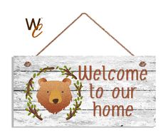 """Welcome To Our Home Sign, Woodland Bear Design, Rustic Decor, Weatherproof, 5"""" x 10"""" Sign, Housewarming Gift, Made To Order by WoodlandCrew on Etsy"""