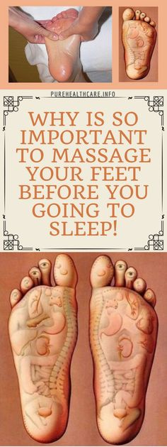 Why Is So Important To Massage Your Feet Before You Going To Sleep!