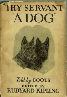 THY SERVANT A DOG ~ 'BOOTS' SCOTTISH TERRIER ~KIPLING KIRMSE ILLUSTRATIONS BOOK