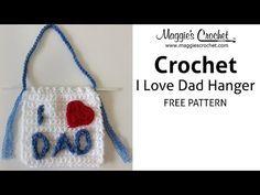 I Love Dad Hanger Free Crochet Pattern - Right Handed - YouTube