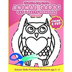 Valentine Day Crafts Animal Cards: Cut & Paste Workbook Scissor Skills Preschool Workbook age 3-4