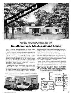 Now you can protect precious lives with an all-concrete blast-resistant house.  1955 ... for the atomic age!