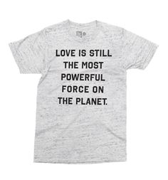 """Love Is Still The Most Powerful Force On The Planet"" #TWLOHA (To Write Love On Her Arms)"