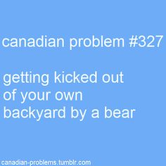 A bear eh? Let's go inside and watch hockey till it passes eh? Canadian Things, I Am Canadian, Canadian Humour, Canada Funny, Canada Eh, All About Canada, Meanwhile In Canada, The Guess Who, Funny Stuff