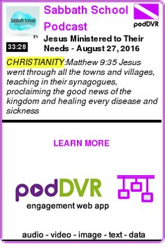 #CHRISTIANITY #PODCAST  Sabbath School Podcast    Jesus Ministered to Their Needs - August 27, 2016    LISTEN...  http://podDVR.COM/?c=4bb25223-95ae-f5db-a8e9-ba8d99e27cd9