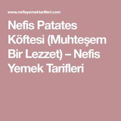 Nefis Patates Köftesi (Muhteşem Bir Lezzet) – Nefis Yemek Tarifleri Starters, Food And Drink, Meals, Healthy, Recipes, Tiramisu, Ruffles, Model, Amigurumi