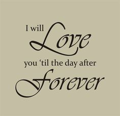 Forever Click For 45 More I Love You Quotes #forever #eternity #love